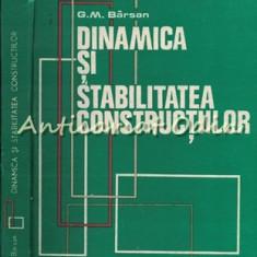 Dinamica Si Stabilitatea Constructiilor - George M. Barsan - Tiraj: 7300 Ex.