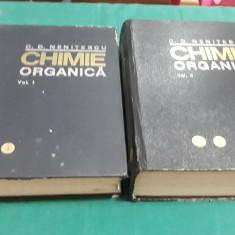 CHIMIE ORGANICĂ / 2VOL./C.D. NENIȚESCU/ EDIȚIA A VII-A/ 1974
