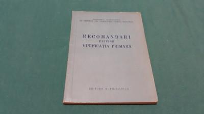 RECOMANDĂRI PRIVIND VINIFICAȚIA PRIMARĂ/ 1960 foto