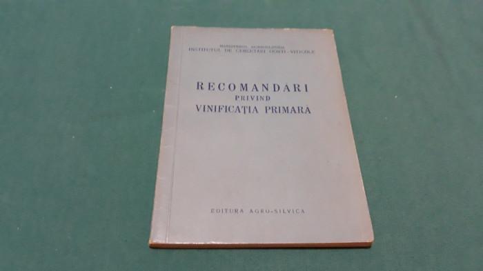 RECOMANDĂRI PRIVIND VINIFICAȚIA PRIMARĂ/ 1960