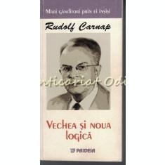 Vechea si Noua Logica - Rudolf Carnap
