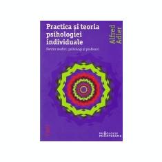 Practica si teoria psihologiei individuale