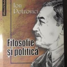 FILOSOFIE SI POLITICA - ION PETROVICI