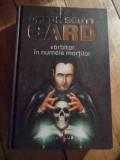 Vorbitor In Numele Mortilor - Orson Scott Card ,531109