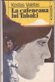 KOSTAS VALETAS - LA CAFENEAUA TABAKI