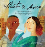 Martin & Anne: The Kindred Spirits of Dr. Martin Luther King Jr. and Anne Frank