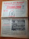 Ziarul steagul rosu 23 august 1985- numar cu ocazia zilei nationale a romaniei
