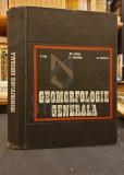GR. POSEA, I. ILIE, M. GRIGORE - GEOMORFOLOGIE GENERALA, 1970