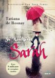 Se numea Sarah | Tatiana De Rosnay, Litera