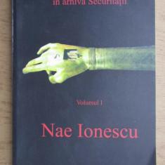 Nae Ionescu si discipolii sai in arhiva Securitatii / ed. D. Mezdrea vol. 1 Nae