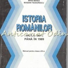 Istoria Romanilor De La 1821 Pana In 1989 - Mihai Manea, Bogdan Teodorescu