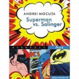 Superman vs. Salinger. 88 de povesti cu (Super)Eroi