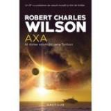 Axa (Seria Turbion, partea a II-a) - Robert Charles Wilson