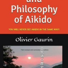The History and Philosophy of Aikido: You Will Never See Aikido in the Same Way!