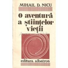 O Aventura A Stiintelor Vietii. Biotehnologia - Mihail D. Nicu