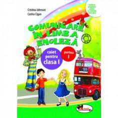 Comunicare in limba engleza. Caiet clasa I, partea I - Cristina Johnson
