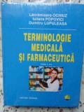 TERMINOLOGIE MEDICALA SI FARMACEUTICA-LACRAMIOARA OCHIUZ, IULIANA POPOVICI, DUMITRU LUPULEASA