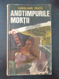 ANOTIMPURILE MORTII - Haralamb Zinca