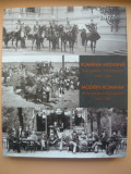 ROMANIA MODERNA  - DOCUMENTE FOTOGRAFICE 1859 - 1949 ( ALBUM )
