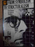 From Symbolism To Structuralism - James A. Boon ,538348