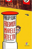 Cumpara ieftin Friedrich, marele detectiv/Philip Kerr, Corint