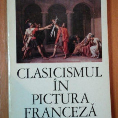 CLASICISMUL IN PICTURA franceza de VIORICA GUY MARICA, BUC. 1971