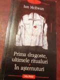 PRIMA DRAGOSTE,ULTIMELE RITUALURI In asternuturi - Ian McEwan