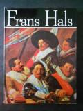 CORNELIU GALOPENTIA - FRANS HALS. ALBUM CLASICII PICTURII UNIVERSALE