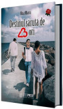 Destinul sărută de 3 ori (Vol. 1)