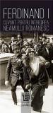 Ferdinand I. Cuvant pentru intregirea neamului romanesc | Ion Danila, Leonida Moise, Neculai Moghior, Paideia
