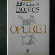 JORGE LUIS BORGES - OPERE volumul 1