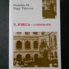 NICHOLAS M. NAGY TALAVERA - N. IORGA. O BIOGRAFIE