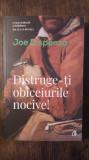DISTRUGE-TI OBICEIURILE NOCIVE!- JOE DISPENZA