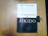 AIKIDO - Ghidul Practicantului  - Adrian vasilache - 2001, 352 p.