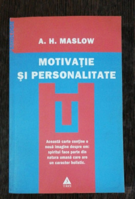 MOTIVATIE SI PERSONALITATE - A.H.MASLOW foto