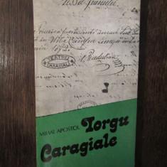 IORGU , CARAGIALE -MIHAI APOSTOL