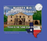 "Mighty Big and Super Great: Texas Is the """"Lone Star State""""!"