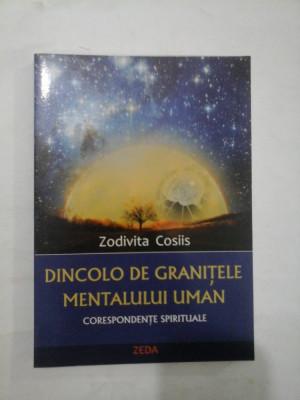 DINCOLO DE GRANITELE MENTALULUI UMAN - Zodivita Cosiis foto