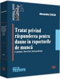 Tratat privind raspunderea pentru daune in raporturile de munca | Alexandru Ticlea
