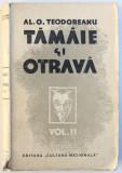 TAMAIE SI OTRAVA - AL. O. TEODOREANU VOL. II