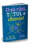 O să râzi, totul e chimie!