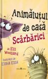 Cumpara ieftin Animalutul de casa Scarbarici/Elli Woollard&Elina Ellis