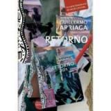 Retorno 201. O carte insemnata de 186 de cititori - Guillermo Arriaga, Vellant