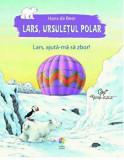 Cumpara ieftin Lars, ursuletul polar. Lars, ajuta-ma sa zbor!/Hans De Beer, Corint