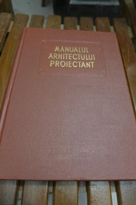 Manualul Arhitectului Proiectant Vol III - Editura Tehnica foto