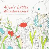 Carte de colorat - Alice's Little Wonderlands | Francesca Rozzi