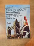 ESSENTIAL ENGLISH , EXERCISES &amp, KEYS FOR ADVANCED LEARNERS / LIMBA ENGLEZA IN 60 DE ZILE de ANDREI BANTAS , 1992