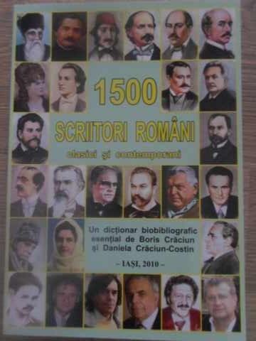 1500 SCRIITORI ROMANI CLASICI SI CONTEMPORANI. DICTIONAR BIOBIBLIOGRAFIC ESENTIA