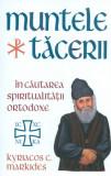 Muntele Tacerii: in cautarea spiritualitatii ortodoxe, Kyriacos C. Markides