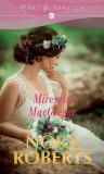 Nora Roberts - Miresele MacGregor